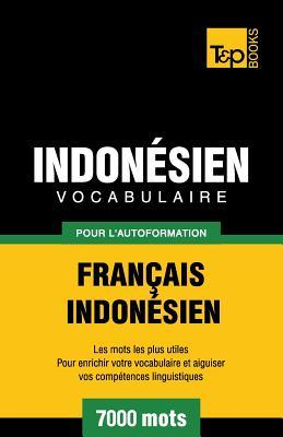 Vocabulaire Français-Indonésien pour l'autoformation - 7000 mots les plus courants (French Collection #156) Cover Image