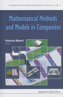 Mathematical Methods and Models in Composites (Computational and Experimental Methods in Structures #5) Cover Image