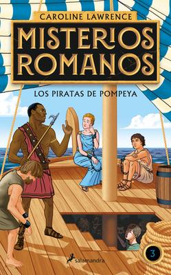 Los piratas de Pompeya / The Pirates of Pompeii. (MISTERIOS ROMANOS #3) Cover Image