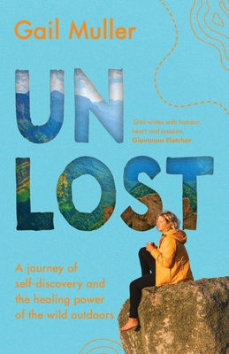 Unlost: A journey of self-discovery and the healing power of the wild outdoors Cover Image