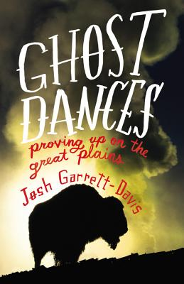 Ghost Dances: Proving Up on the Great Plains Cover Image