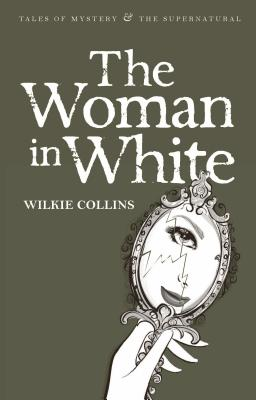 The Woman in White (Tales of Mystery & the Supernatural) Cover Image