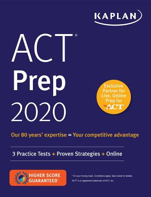 ACT Prep 2020: 3 Practice Tests + Proven Strategies + Online (Kaplan Test Prep) Cover Image