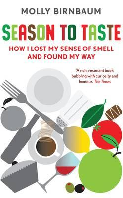 Season to Taste: How I Lost My Sense of Smell and Found My Way Cover Image