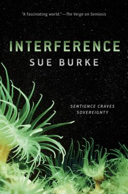 Interference: A Novel (Semiosis Duology #2) Cover Image