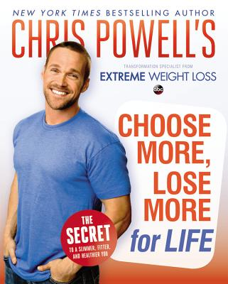 Chris Powell's Choose More, Lose More for Life Cover Image