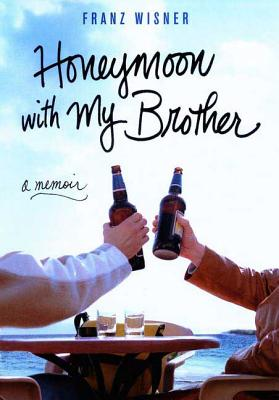 Honeymoon with My Brother: A Memoir Cover Image