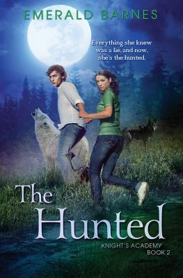 The Hunted: A Young Adult Paranormal Fantasy (Knight's Academy #2) Cover Image