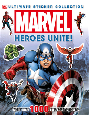 Ultimate Sticker Collection: Marvel: Heroes Unite!: More Than 1,000 Reusable Full-Color Stickers Cover Image