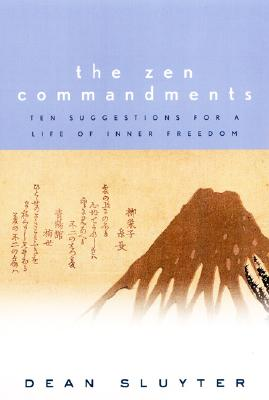 The Zen Commandments: Ten Suggestions for a Life of Inner Freedom Cover Image