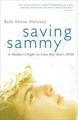 Saving Sammy: A Mother's Fight to Cure Her Son's Ocd Cover Image