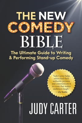 The NEW Comedy Bible: The Ultimate Guide to Writing and Performing Stand-Up Comedy Cover Image