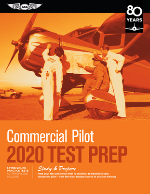 Commercial Pilot Test Prep 2020: Study & Prepare: Pass Your Test and Know What Is Essential to Become a Safe, Competent Pilot from the Most Trusted So Cover Image