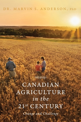 Canadian Agriculture in the 21st Century: Change and Challenge Cover Image