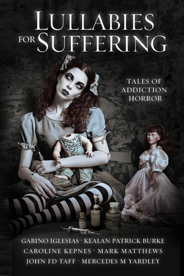 Lullabies For Suffering: Tales of Addiction Horror Cover Image