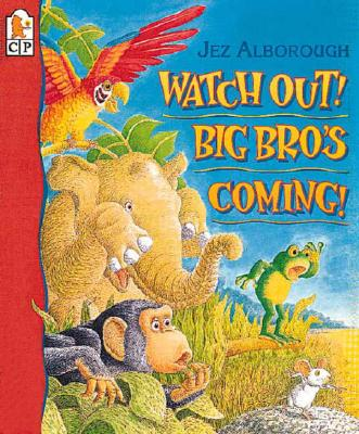 Cover for Watch Out! Big Bro's Coming!