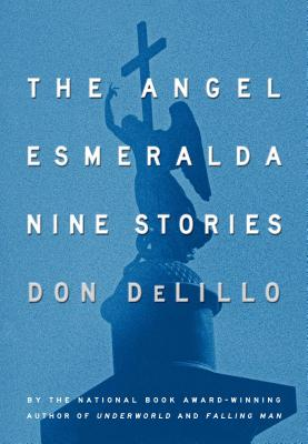 The Angel Esmeralda: Nine Stories Cover Image