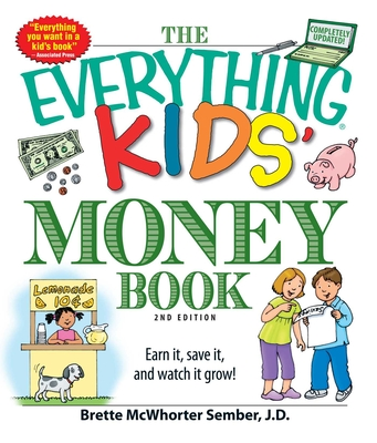 The Everything Kids' Money Book: Earn it, save it, and watch it grow! (Everything® Kids) Cover Image