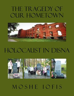 The Tragedy of Our Hometown: Holocaust in Disna Cover Image