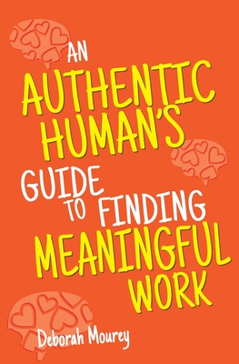An Authentic Human's Guide to Finding Meaningful Work Cover Image