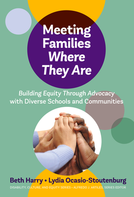 Meeting Families Where They Are: Building Equity Through Advocacy with Diverse Schools and Communities (Disability) Cover Image