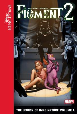 Figment 2: The Legacy of Imagination: Volume 4 (Disney Kingdoms: Figment Set 2) Cover Image