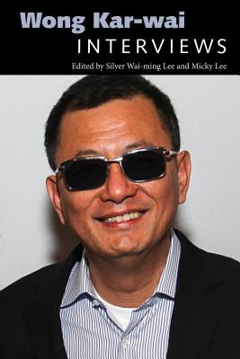 Wong Kar-Wai: Interviews (Conversations with Filmmakers) Cover Image