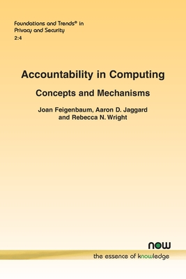 Accountability in Computing: Concepts and Mechanisms (Foundations and Trends(r) in Privacy and Security) Cover Image