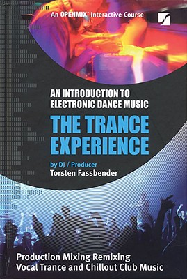 The Trance Experience: An Introduction to Electronic Dance Music Cover Image