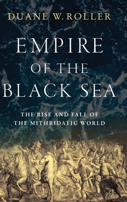 Empire of the Black Sea: The Rise and Fall of the Mithridatic World Cover Image