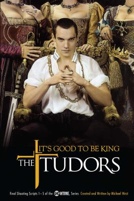 The Tudors: It's Good to Be King Cover Image