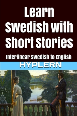 Learn Swedish with Short Stories: Interlinear Swedish to English Cover Image