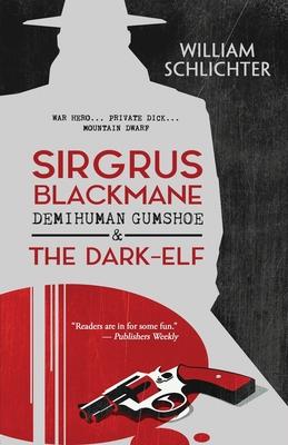 Sirgrus Blackmane Demihuman Gumshoe & The Dark-Elf Cover Image