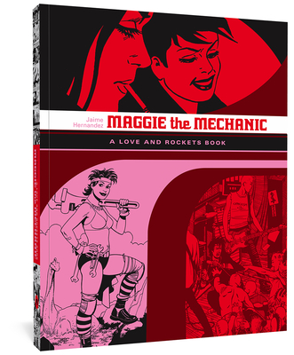 Maggie the Mechanic: A Love and Rockets Book (Love & Rockets) Cover Image