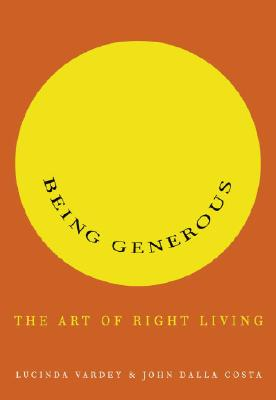 Being Generous: The Art of Right Living Cover Image