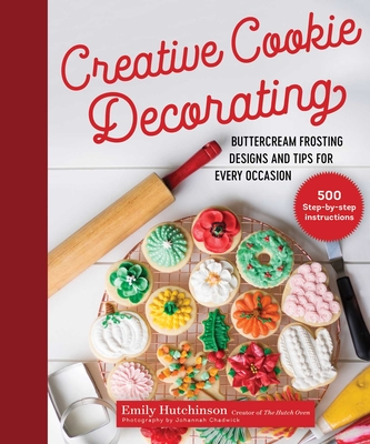Creative Cookie Decorating: Buttercream Frosting Designs and Tips for Every Occasion Cover Image