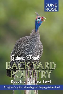 Guinea Fowl, Backyard Poultry: Keeping Guinea Fowl Cover Image
