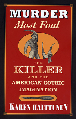 Murder Most Foul: The Killer and the American Gothic Imagination Cover Image