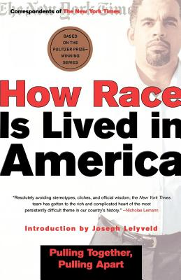 How Race Is Lived in America: Pulling Together, Pulling Apart Cover Image