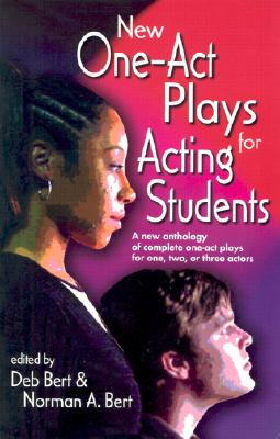 New One Act-Plays for Acting Students: A New Anthology of Complete One-Act Plays for One, Two or Three Actors Cover Image