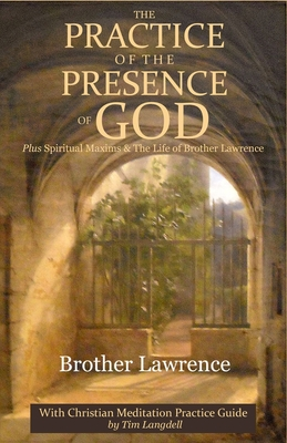 The Practice of the Presence of God: with Christian Meditation Practice Guide by Tim Langdell Cover Image