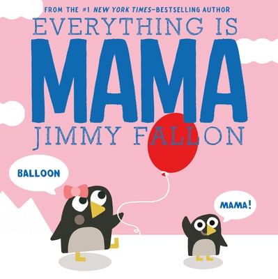 Everything Is Mama Cover Image