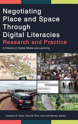 Negotiating Place and Space Through Digital Literacies: Research and Practice (hc) Cover Image