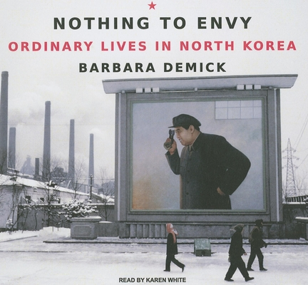Nothing to Envy: Ordinary Lives in North Korea Cover Image