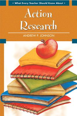 What Every Teacher Should Know about Action Research (What Every Teacher Should Know about (Pearson)) Cover Image