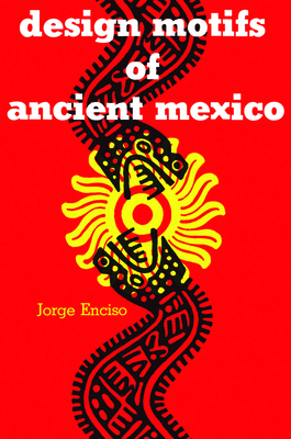 Design Motifs of Ancient Mexico (Dover Pictorial Archive) Cover Image