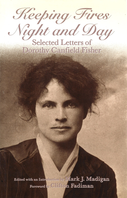 Keeping Fires Night and Day: Selected Letters of Dorothy Canfield Fisher Cover Image