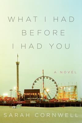What I Had Before I Had You: A Novel Cover Image