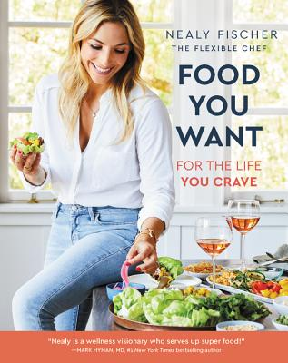 Food You Want: For the Life You Crave Cover Image