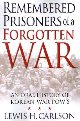 Remembered Prisoners of a Forgotten War Cover